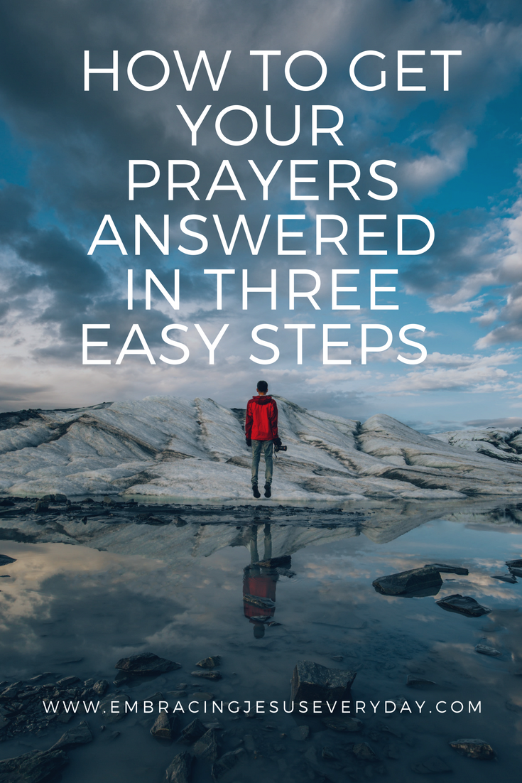 How to get your prayers answered….in three easy steps!